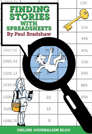 """Paul Bradshaw erklärt in seinem E-Book """"Finding stories with Spreadsheets"""" sehr praxisnah, wie man Excel nutzt, um Geschichten in Datensätzen zu finden."""